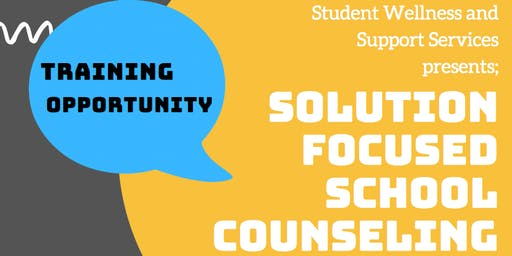 Solution Focused School Counseling Professional Development Opportunity
