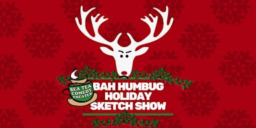 Bah Humbug Holiday Sketch Show