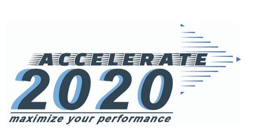 Accelerate 2020: Maximize Your Performance