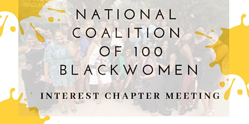 Copy of National Coalition of  100 Black Women : Interest Chapter Meetings