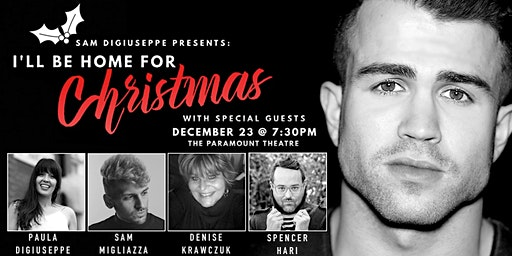 Sam DiGiuseppe Presents: I'll Be Home for Christmas w/ Very Special Guests