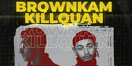 BrownKam & Killquan Live In Concert tickets