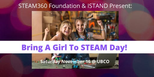 Bring A Girl To STEAM Day