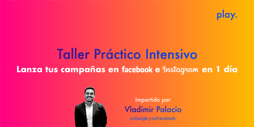 Facebook e Instagram: Define tu estrategia y crea tus campañas en 1 día