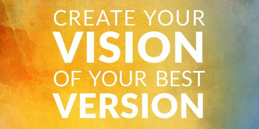 Create Your Vision of Your Best Version