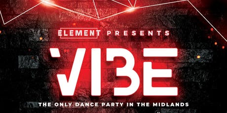 VIBE (THE ONLY DANCE PARTY IN THE MIDLANDS) tickets