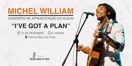 """Concerto de apresentação do álbum """"I've got a Plan bilhetes"""