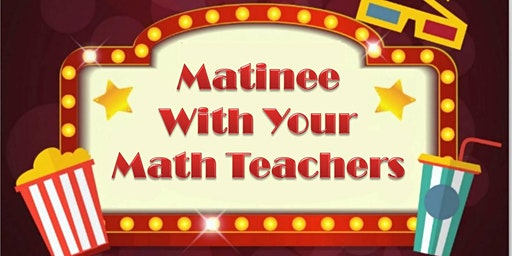Teacher Party: A Matinee with Your Math Teacher (Grades 4-6)