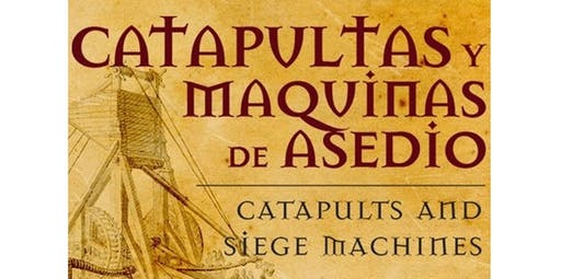 Exhibition Of Catapults And Siege Machines (2019-11-27 starts at 5:00 PM)