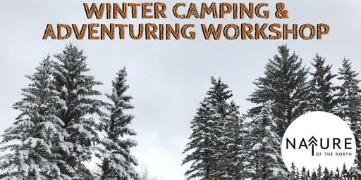 Winter Camping & Adventuring Workshop with Nature of the North