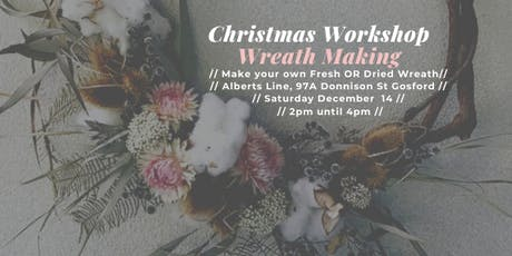 Dried Christmas Wreath Making ~ Gosford tickets