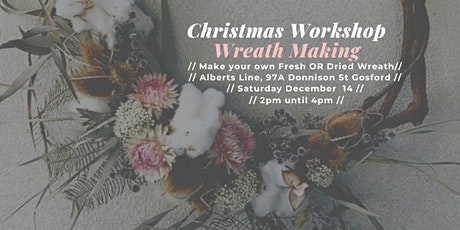 Dried Christmas Wreath Making ~ Gosford tickets