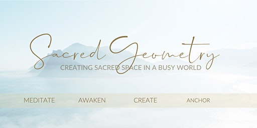Sacred Geometry - Creating Sacred Space