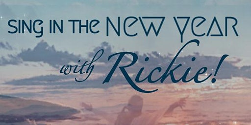 Sing in the New Year with Rickie!