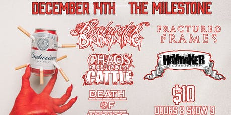 BLACKWATER DROWNING, FRACTURED FRAMES, HAYMAKER, CHAOS AMONG CATTLE & MORE tickets