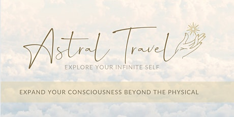 Astral Travel- Explore your Infinite Self tickets