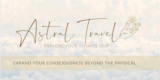 Astral Travel- Explore your Infinite Self