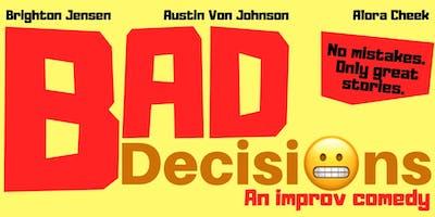 BAD Decisions - An Improv Comedy