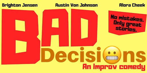 BAD Decisions - An Improv Comedy