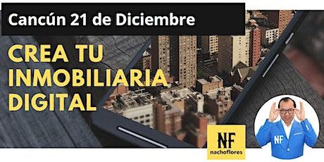 Crea Tu Inmobiliaria Digital - Cancún entradas