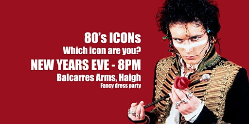 80's ICONS - New Years Eve, Fancy Dress Party