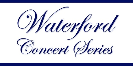 Waterford Concert Series 2020 Season Subscription tickets