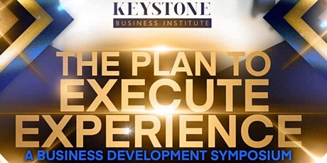 "The ""Plan To Execute Experience "" Inaugural Symposium  tickets"