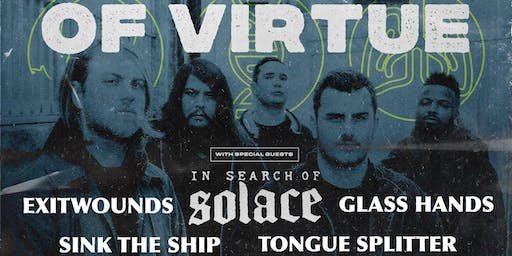 Of Virtue, In Search of Solace, Sink The Ship, Glass Hands, etc.