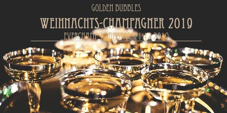 'Golden Bubbles' - Weihnachts-Champagner 2019 Tickets