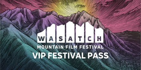 2020 Wasatch Mountain Film Festival VIP Festival Pass tickets