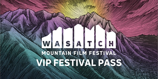 2020 Wasatch Mountain Film Festival VIP Festival Pass