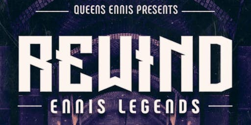 Rewind Presents  Ennis Legends