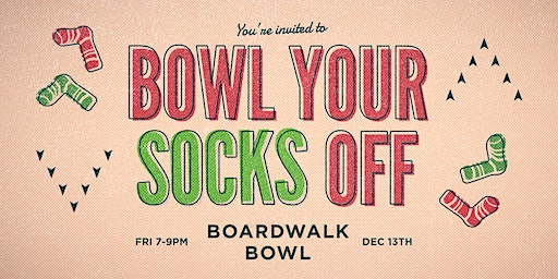 Bowl Your Socks Off Holiday Social 2019