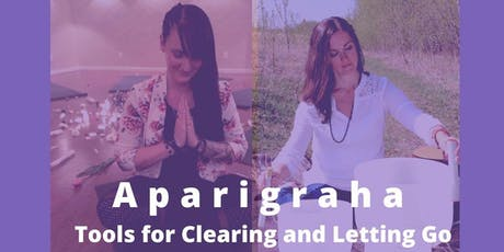 Aparigraha: Spiritual Tools for Clearing and Letting Go tickets