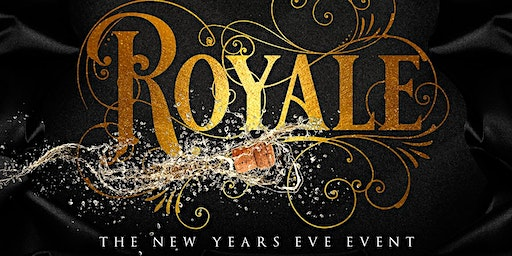 ROYALE - NEW YEARS EVE PARTY - 2020