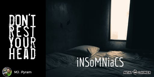 Don't Rest Your Head - Insomniacs - par Pyram
