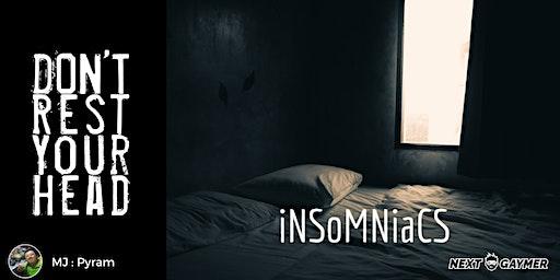 Don't Rest Your Head - Insomniacs - par Pyram