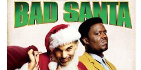 Bad Santa Screening with goody bag tickets