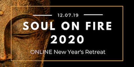 New Years ONLINE Retreat: Soul on Fire 2020 tickets