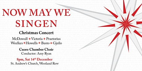 Now May We Singen - Cuore Chamber Choir Christmas Concert tickets
