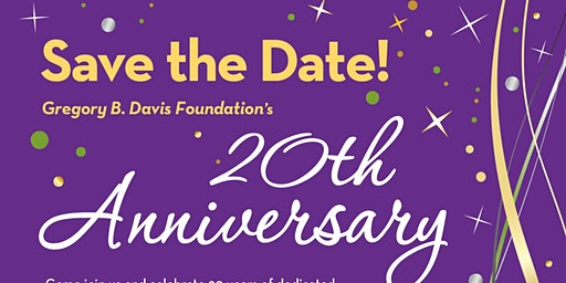 The Gregory B. Davis Foundation 20th Anniversary Gala