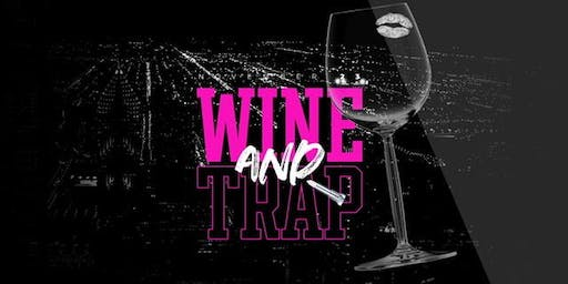 WINE & TRAP (SOPHISTICATED TRAP PARTY)