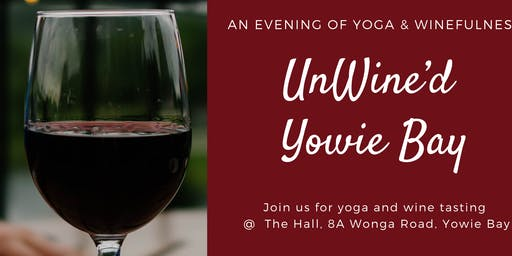 UnWine'd Yowie Bay - An evening of Yoga & Winefulness
