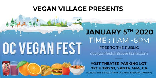OC VEGAN FEST DOWNTOWN SANTA ANA - JANUARY 5TH 2020