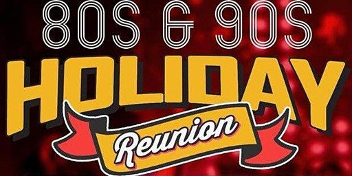 12th Annual 80's & 90's Holiday Reunion