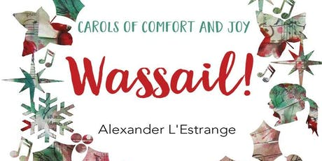 Wassail -  Carols of Comfort and Joy! w/ Virginia Children's Chorus tickets