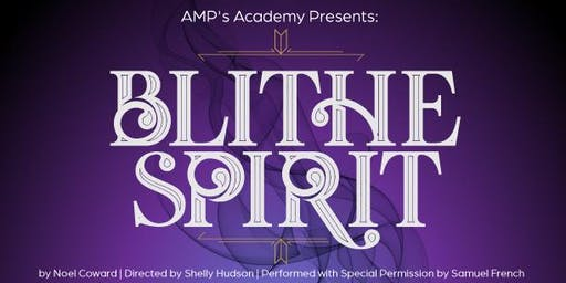 SATURDAY: Amplified Arts' Academy Presents Blithe Spirit by Noel Coward