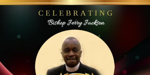 Bishop Jerry Jackson 30th Pastor Anniversary