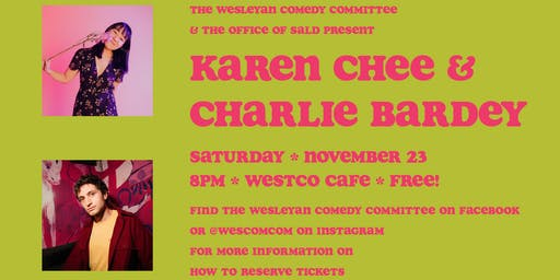 The Wesleyan Comedy Committee Presents Karen Chee & Charlie Bardey