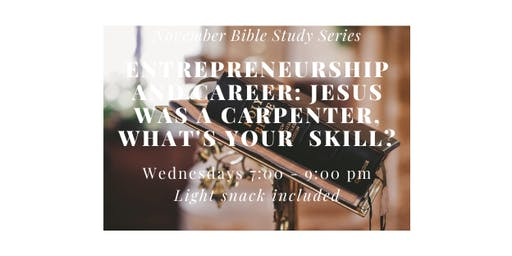 Entrepreneurship & Career:  Jesus was a Carpenter, What's your skill?